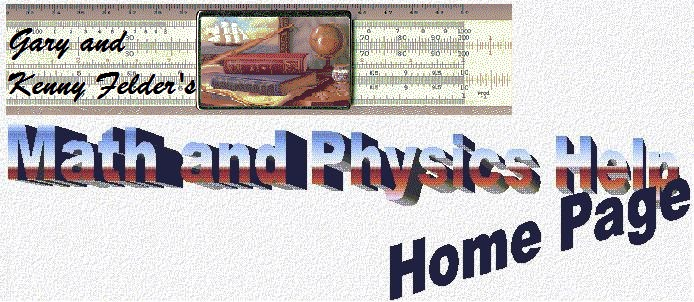 Math And Physics The Math And Physics Help Home Page